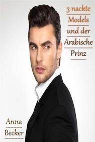 3 nackte Models und der Arabische Prinz - copertina