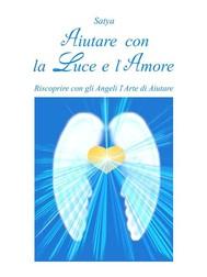 Aiutare con la Luce e l'Amore - copertina