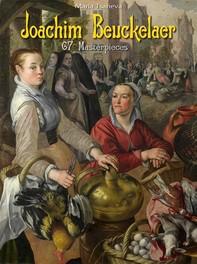 Joachim Beuckelaer: 67 Masterpieces - Librerie.coop
