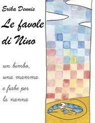 Le favole di Nino: un bimbo, una mamma e fiabe per la nanna - copertina