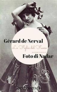 Le Figlie del Fuoco. Selezione di Novelle (Fotografie di Nadar) - copertina