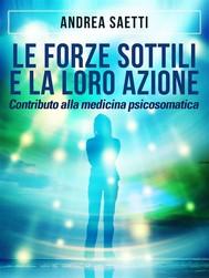 Le Forze Sottili e la loro Azione - Contributo alla medicina psicosomatica - copertina