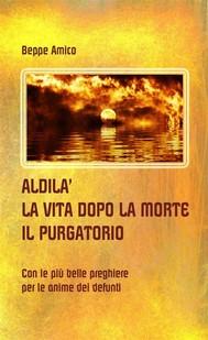 ALDILA' – la vita dopo la morte - IL PURGATORIO - copertina