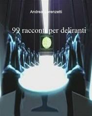 99 racconti per deliranti - copertina