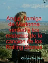 Angie l'amiga de Madonna verdad y mysterios de la cancion de los Rolling Stones - copertina
