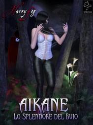 Aikane - Lo splendore del buio - copertina
