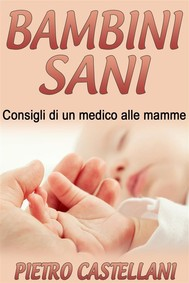Bambini sani - consigli di un medico alle mamme - copertina