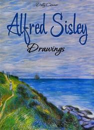 Alfred Sisley: Drawings - copertina