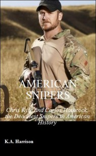 American Snipers: Chris Kyle and Carlos Hathcock, the Deadliest Snipers in American History - copertina