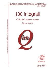 100 Integrali calcolati passo-passo - copertina