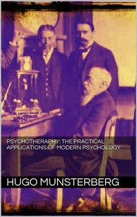 PSYCHOTHERAPY: the practical applications of modern psychology - Librerie.coop