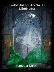 #3. I Custodi della Notte - L'Emblema - copertina
