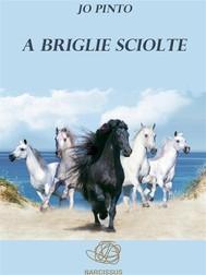 A Briglie Sciolte - copertina