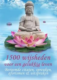 1500 wijsheden voor een gelukkig leven - Beroemde citaten, spreuken, aforismen & uitspraken (Geïllustreerde uitgave) - copertina