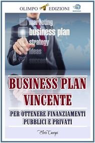 Business Plan Vincente: Per Ottenere Finanziamenti Pubblici e Privati - copertina