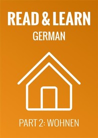 Read & Learn German - Deutsch lernen - Part 2: Wohnen - Librerie.coop