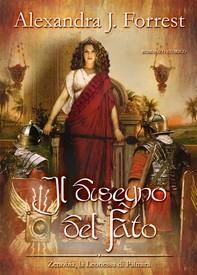 Il disegno del Fato. (Zenobia, la Leonessa di Palmira Vol. II) - Librerie.coop