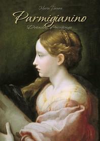 Parmigianino: Detailed Paintings - Librerie.coop
