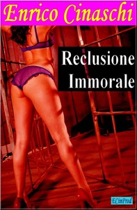 Reclusione immorale - Librerie.coop