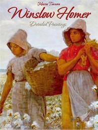Winslow Homer: Detailed Paintings - Librerie.coop