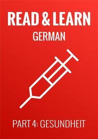 Read & Learn German - Deutsch lernen - Part 4: Gesundheit - Librerie.coop