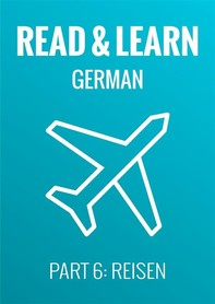 Read & Learn German - Deutsch lernen - Part 6: Reisen - Librerie.coop