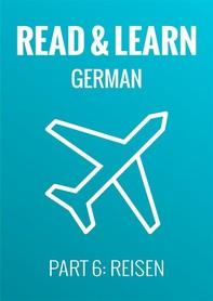 Read & Learn German - Deutsch lernen - Part 6: Reisen - Librerie.coop