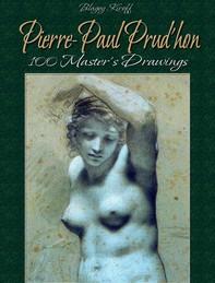 Pierre-Paul Prud'hon: 100 Master's Drawings - Librerie.coop