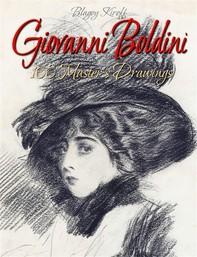 Giovanni Boldini: 100 Master's Drawings - Librerie.coop