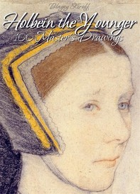 Holbein the Younger: 100 Master's Drawings - Librerie.coop