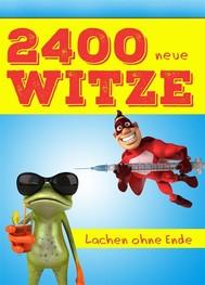 2400 neue Witze - Lachen ohne Ende. Das große Witzebuch  für die XXL-Portion Humor (Illustrierte deutsche Ausgabe) - copertina