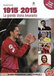 1915 - 2015, La Grande Storia Amaranto - copertina