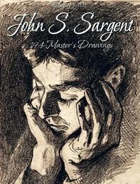 John S. Sargent: 194 Master's Drawings - Librerie.coop