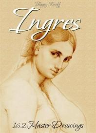 Ingres: 162 Master Drawings - Librerie.coop