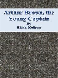 Arthur Brown, the Young Captain - copertina