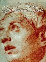 Giambattista Tiepolo: 146 Master Drawings - Librerie.coop