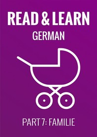 Read & Learn German - Deutsch lernen - Part 7: Familie - Librerie.coop