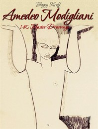 Amedeo Modigliani: 140 Master Drawings - Librerie.coop