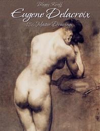 Eugene Delacroix: 186 Master Drawings - Librerie.coop