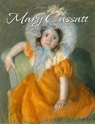 Mary Cassatt: 172 Master Drawings - Librerie.coop