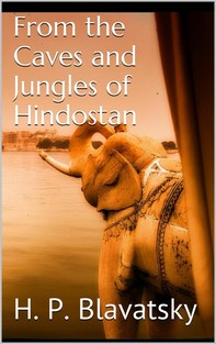 From the Caves and Jungles of Hindostan by H. P. Blavatsky - Librerie.coop