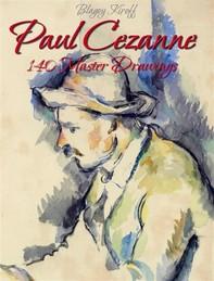 Paul Cezanne: 140 Master Drawings - Librerie.coop