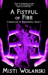A Fistful of Fire (Chronicles of Marsdenfel: Book 1) - copertina