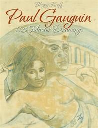 Paul Gauguin: 115 Master Drawings - Librerie.coop
