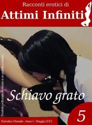 ATTIMI INFINITI n.5 - Schiavo grato - copertina