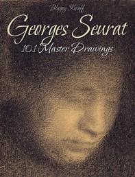 Georges Seurat: 101 Master Drawings - Librerie.coop
