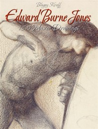 Edward Burne Jones: 185 Master Drawings - Librerie.coop