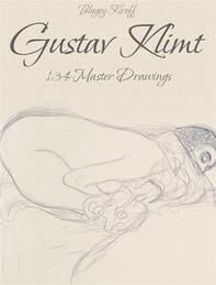Gustav Klimt: 134 Master Drawings - Librerie.coop