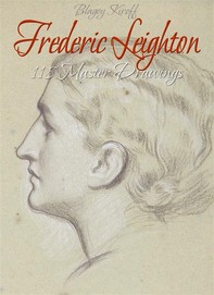 Frederic Leighton: 118 Master Drawings - Librerie.coop