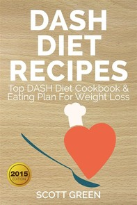 Dash Diet Recipes : Top DASH Diet Cookbook & Eating Plan For Weight Loss - Librerie.coop